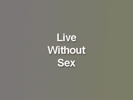 Is it possible to live without sex: Personal experience