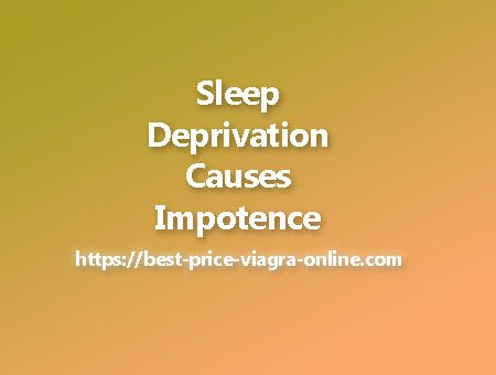 How sleep deprivation causes impotence and how to avoid it